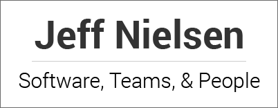 Jeff Nielsen: Software, Teams, and People